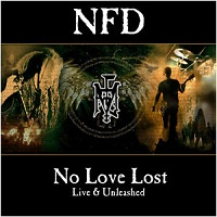 NFD – No Love Lost / Live & Unleashed