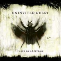 Uninvited Guest – Faith In Oblivion