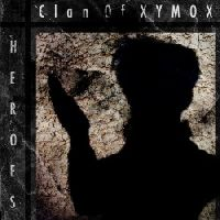 Clan Of Xymox – Heroes