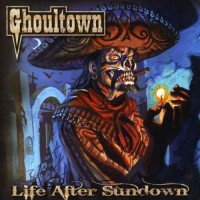 Ghoultown – Life After Sundown