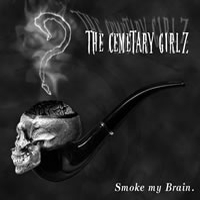 The Cemetary Girlz – Smoke My Brain
