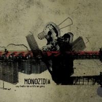 Monozid – Say Hello To Artificial Grey