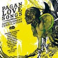Pagan Love Songs – Antitainment Compilation – Vol. II